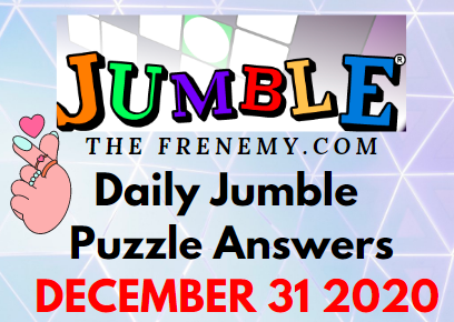 Jumble Puzzle Answers December 31 2020 Daily