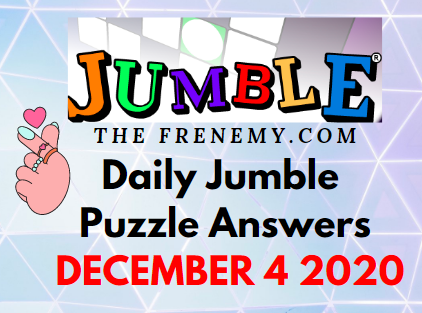 Jumble Puzzle Answers December 4 2020 Daily