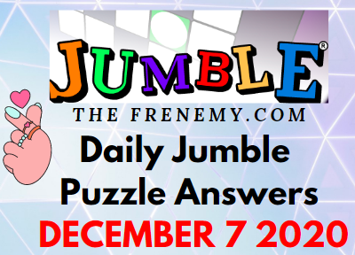 Jumble Puzzle Answers December 7 2020 Daily