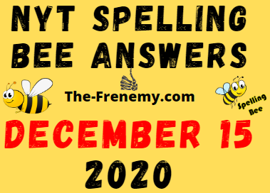 Nyt Spelling Bee Answers December 15 2020