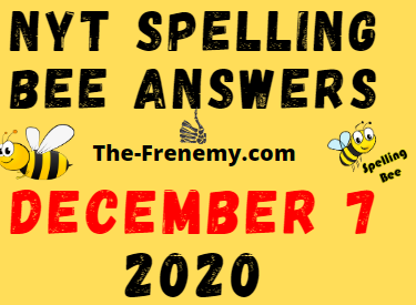 Nyt Spelling Bee Answers December 7 2020 Daily