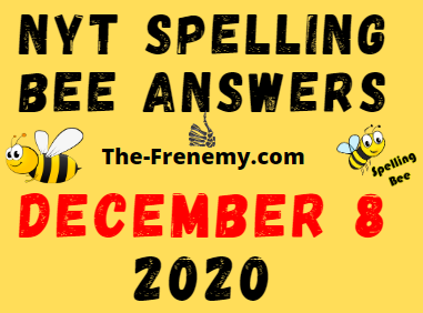 Nyt Spelling Bee Answers December 8 2020 Daily
