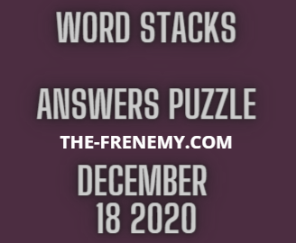 Word Stacks December 18 2020 Answers Puzzle