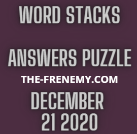 Word Stacks December 21 2020 Answers Puzzle