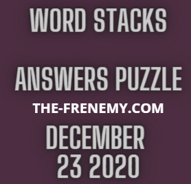 Word Stacks December 23 2020 Answers Puzzle