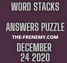 Word Stacks December 24 2020 Answers Puzzle