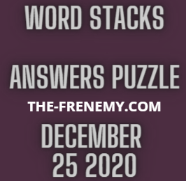 Word Stacks December 25 2020 Answers Puzzle