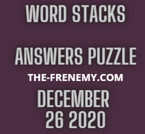 Word Stacks December 26 2020 Answers Puzzle
