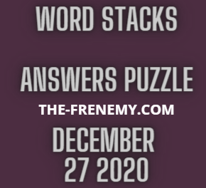 Word Stacks December 27 2020 Answers Puzzle