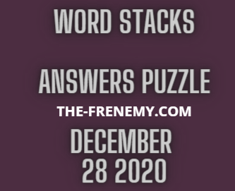 Word Stacks December 28 2020 Answers