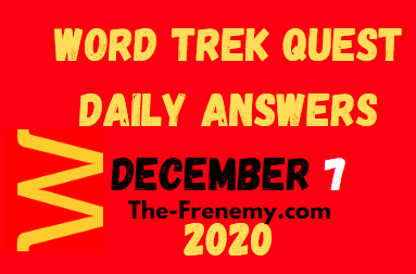 Word Trek Quest Daily December 7 2020 Answers