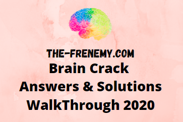 Brain Crack Answers and Solution Walkthrough 2020