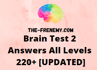 Brain Test 2 Answers All Levels Updated