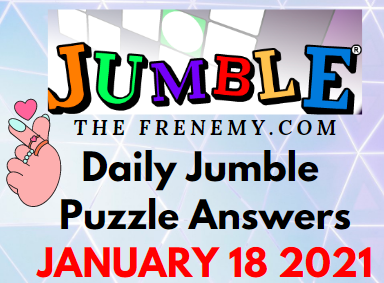Jumble Answers January 18 2021 Puzzle Daily