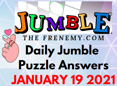 Jumble Answers January 19 2021 Puzzle Daily