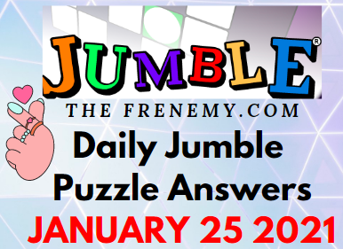 Jumble Answers January 25 2021 Puzzle