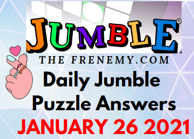 Jumble Answers January 26 2021 Puzzle Today