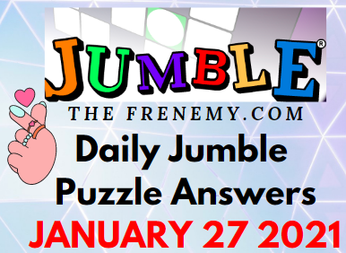 Jumble Answers January 27 2021 Puzzle