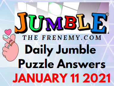 Jumble Puzzle Answers January 11 2021 Daily