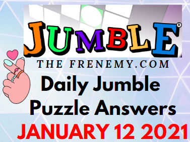 Jumble Puzzle Answers January 12 2021 Daily