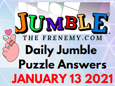 Jumble Puzzle Answers January 13 2021 Daily