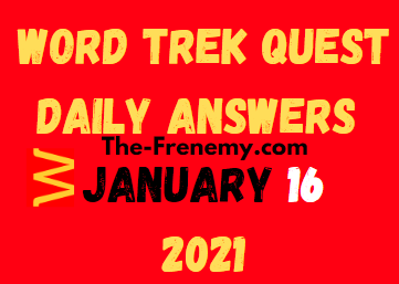 Word Trek Quest January 16 2021 Answers