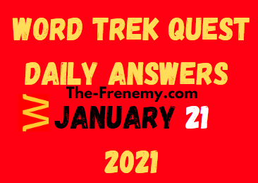 Word Trek Quest January 21 2021 Answers