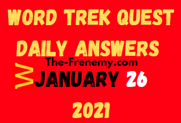 Word Trek Quest January 26 2021 Answers
