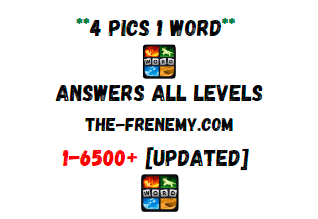 4 Pics 1 Word Answers Level 1 to 6500