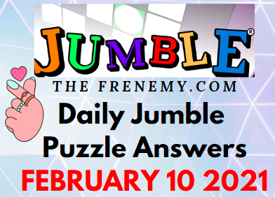 Jumble Answers February 10 2021 Puzzle daily