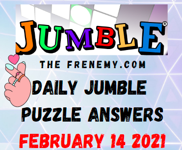 Jumble Answers February 14 2021 Puzzle