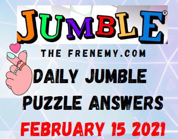 Jumble Answers February 15 2021 Puzzle Daily