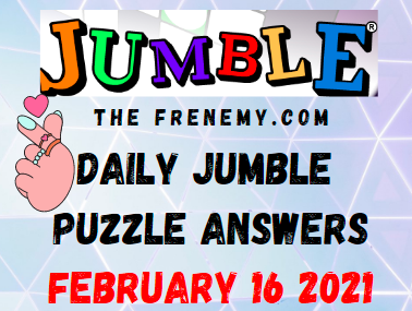 Jumble Answers February 16 2021 Puzzle