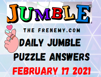Jumble Answers February 17 2021 Puzzle