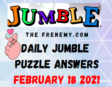Jumble Answers February 18 2021 Puzzles