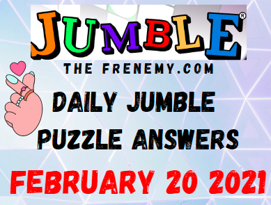 Jumble Answers February 20 2021 Puzzle