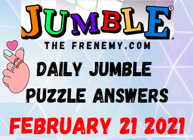 Jumble Answers February 21 2021 Puzzles