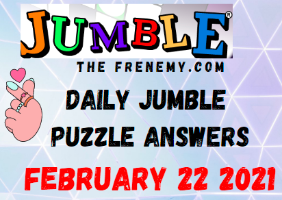 Jumble Answers February 22 2021 Puzzles