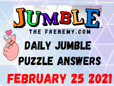 Jumble Answers February 25 2021 Puzzles