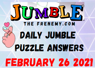 Jumble Answers February 26 2021 Puzzle