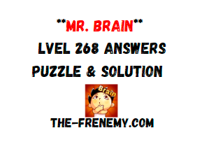 Mr Brain Level 268 Answers Puzzle