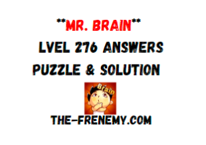 Mr Brain Level 276 Answers Puzzle