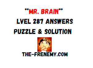 Mr Brain Level 287 Answers Puzzle