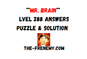 Mr Brain Level 288 Answers Puzzle