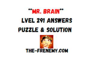 Mr Brain Level 291 Answers Puzzle