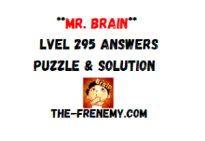 Mr Brain Level 295 Answers Puzzle
