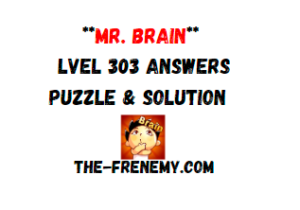 Mr Brain Level 303 Answers Puzzle