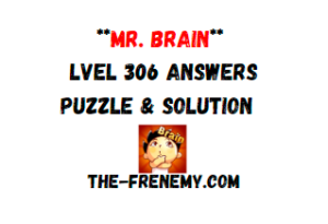 Mr Brain Level 306 Answers Puzzle