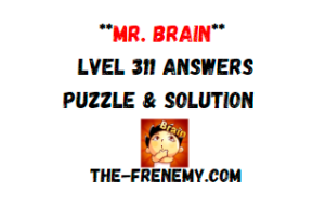 Mr Brain Level 311 Answers Puzzle