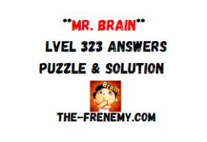 Mr Brain Level 323 Answers Puzzle